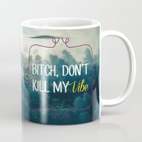 kendrick lamar Mugs featuring Bitch, don't kill my vibe by tailoredpants
