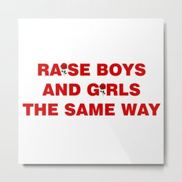 raise boys and girls Metal Print