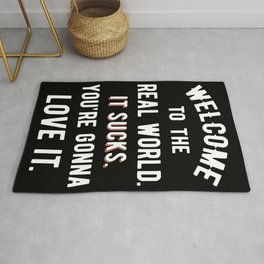 Welcome To The Real World II Rug