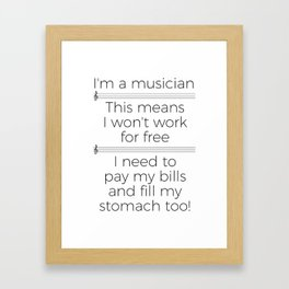 Musicians have to eat too! (treble/light colors) Framed Art Print