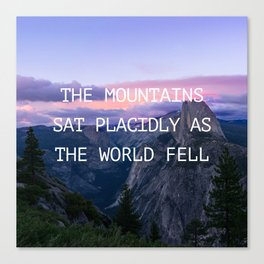 The mountains sat placidly Canvas Print