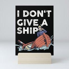 i dont give a ship Captain Seaman sinking Mini Art Print