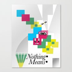 Nothing Means•0 Canvas Print