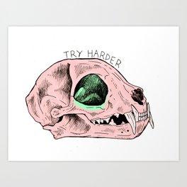 Try Harder Cat Skull Art Print