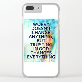Trusting in God Changes Everything Clear iPhone Case