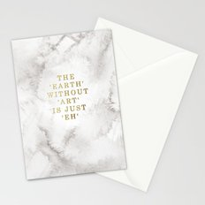 The earth without art is just 'eh' Stationery Cards