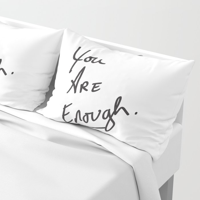 You are enough. Pillow Sham
