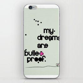My dreams are bulletproof iPhone Skin