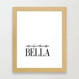 Ciao Bella Print, Italian Quote, Typography Quote Decor, Printable Italian Quote, Printable Art Post Framed Art Print