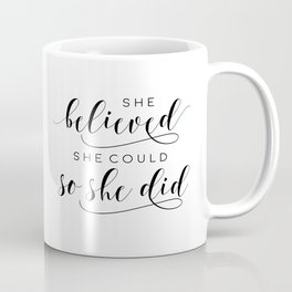 SHE BELIEVED SHE Could So She Did,Printable Art,Girls Room Decor,Gift For Her,Girls Bedroom Art Coffee Mug