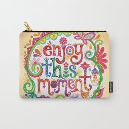 Enjoy this moment Carry-All Pouch