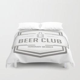 Beer Club honorary member Duvet Cover