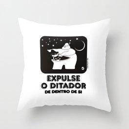 expulse o ditador de dentro de si Throw Pillow
