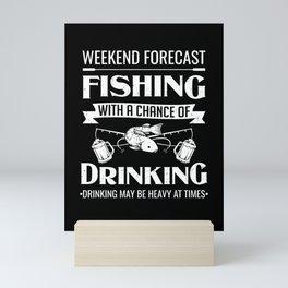 Fisherman Fishing Drinking Weekend Forecast Gift Mini Art Print