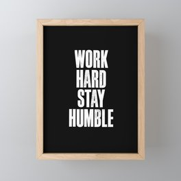 Work Hard Stay Humble Black and White Letterpress Poster Office Decor Tee Shirt Framed Mini Art Print