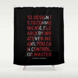 To Design by Milton Glaser Shower Curtain