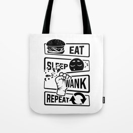 Eat Sleep Wank Repeat - Masturbation masturbate Tote Bag