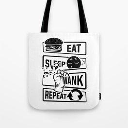 Eat Sleep Wank Repeat - Masturbation masturbate Tote Bag