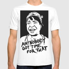ain't nobody got time for that Mens Fitted Tee X-LARGE White