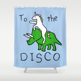 To The Disco (Unicorn Riding Triceratops) Shower Curtain