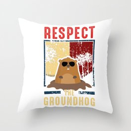 Cute Respect The Groundhog Funny Groundhog Day Throw Pillow