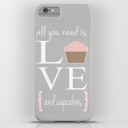 All you need is love and cupcakes... iPhone Case