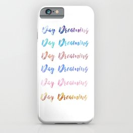 Day Dreaming Watercolour Typography Art Print iPhone Case