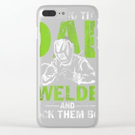I Have Two Titles Dad - Welder Dad T-Shirt Funny Cool Gift Clear iPhone Case