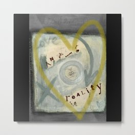 love an everday reality Metal Print
