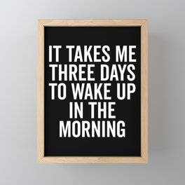 Three Days Wake Up Funny Quote Framed Mini Art Print