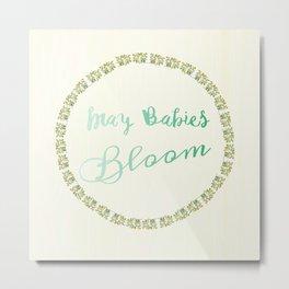May Babies Bloom Metal Print