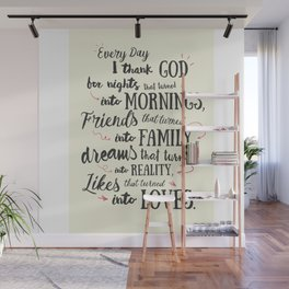 Thank God, every day, quote for inspiration, motivation, overcome, difficulties, typographyw Wall Mural