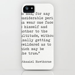 "Nathaniel Hawthorne ""No man, for any considerable period, "" iPhone Case"