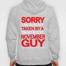 sorry i am already taken by a smart sexy november guy and yes he bought me this shirt Hoody