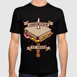 Sandwichin til death T-shirt