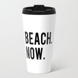 BEACH NOW - text design Travel Mug