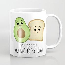 You Are The Avocado To My Toast Coffee Mug