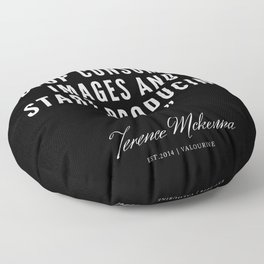 1  |  Terence Mckenna Quote 190516 Floor Pillow
