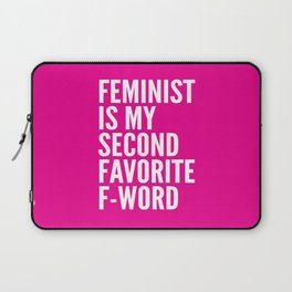 Feminist is My Second Favorite F-Word (Pink) Laptop Sleeve