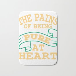 """The Pains Of Being Pure At Heart"" deep yet sensible tee design for you! Unique and creative too!  Bath Mat"