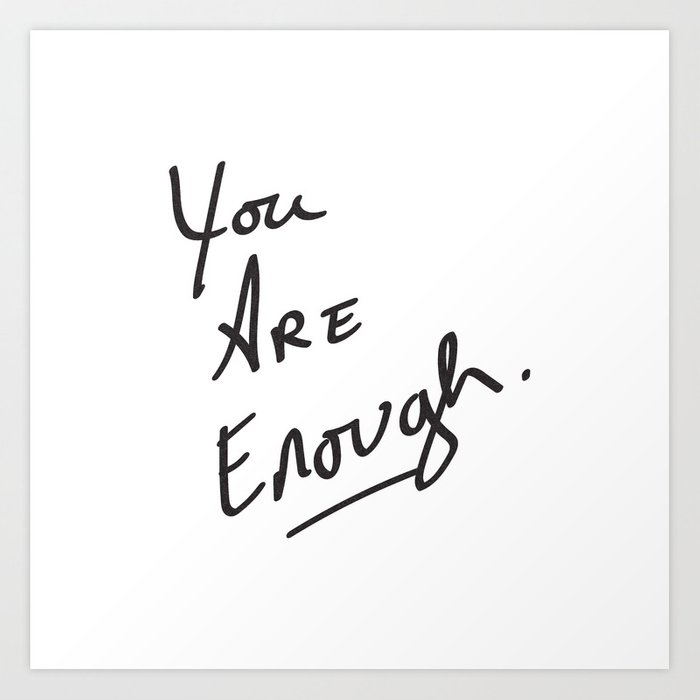 You are enough. Art Print