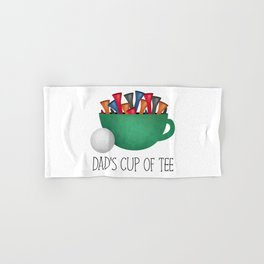 Dad's Cup Of Tee Hand & Bath Towel