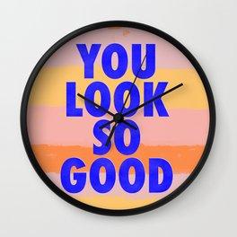 You Look So Good! Wall Clock