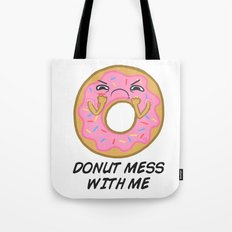 Donut mess with me! Tote Bag
