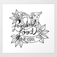 Friends not Food Art Print