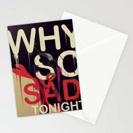 Why so Sad Tonight ? Stationery Cards