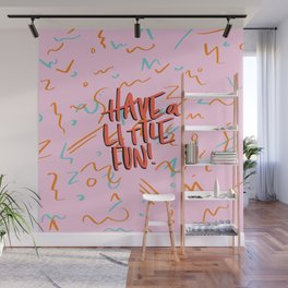 Have a Little Fun Wall Mural