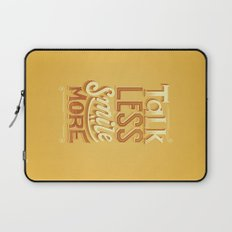 Talk Less Smile More Laptop Sleeve