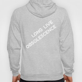 Long Live Obsolescence: White Hoody