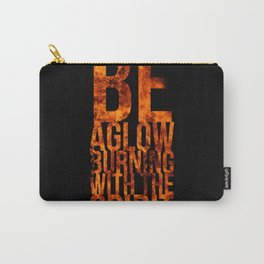 Be Aglow Burning With the Spirit Carry-All Pouch